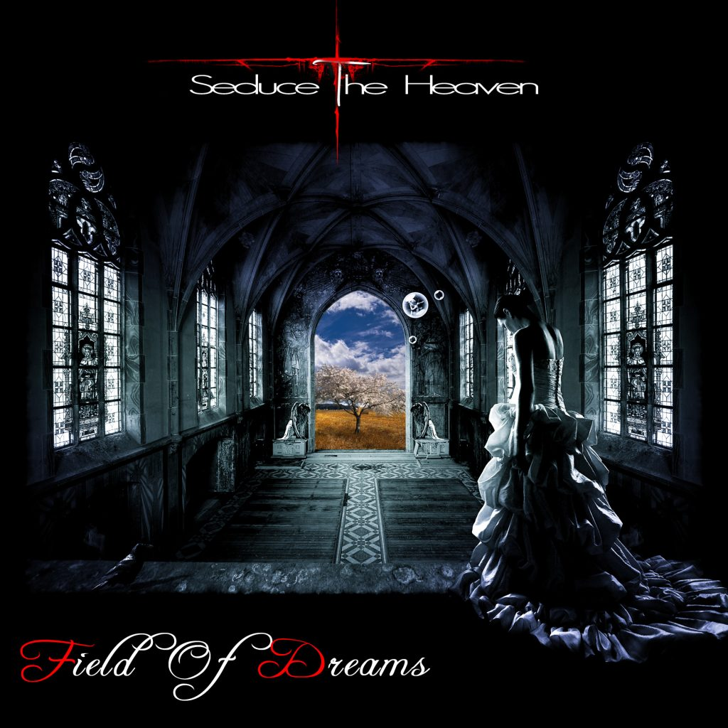 Seduce The Heaven - Field Of Dreams