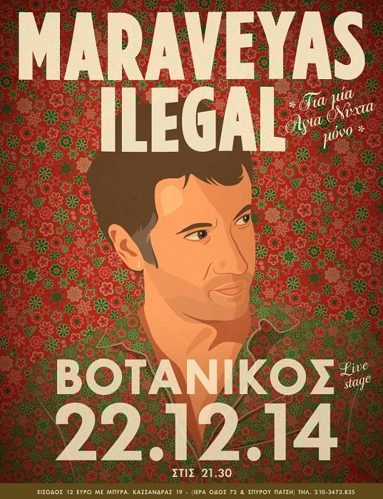 Maraveyas Ilegal | Βοτανικός Live Stage | Δευτέρα 22 Δεκεμβρίου