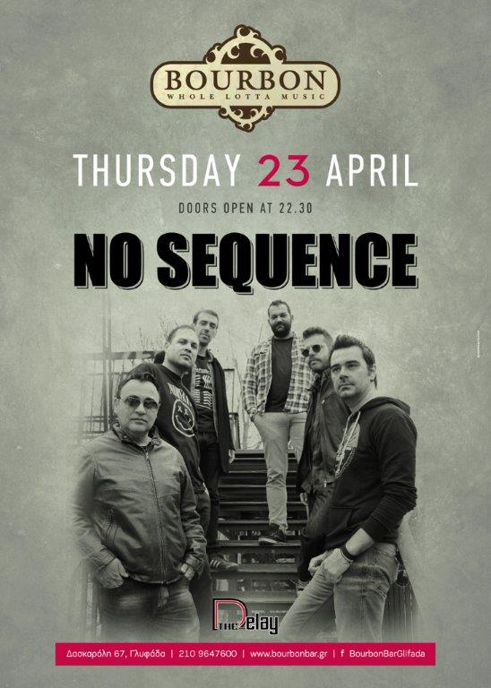 No Sequence Live @ Bourbon - 23 Aπριλίου 2015, (opening act : Delay)